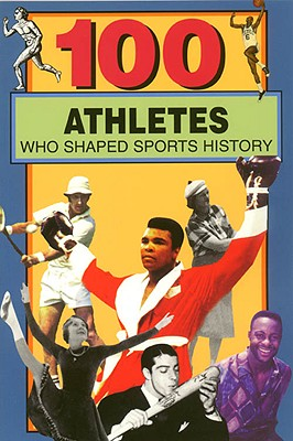 100 Athletes Who Shaped Sports History By Jacobs, Timothy/ Roberts, Russell