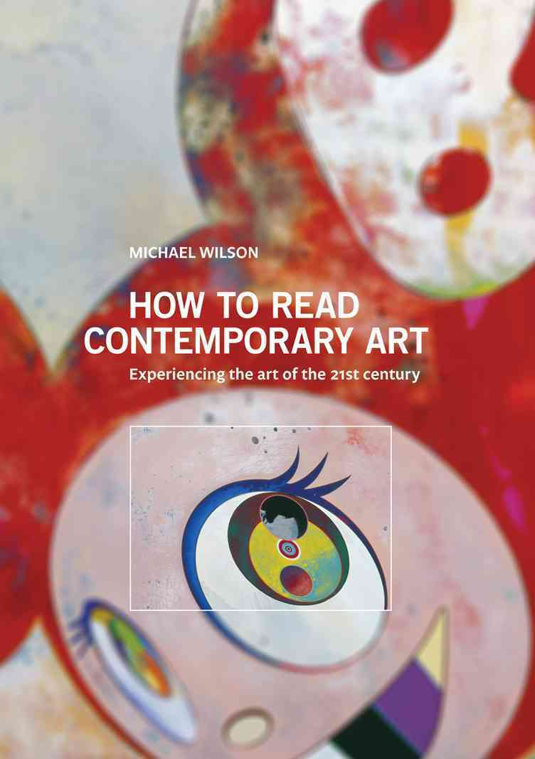 How to Read Contemporary Art By Wilson, Michael